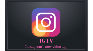 IGTV: Welcome To Instagram's Youtube-Like Video Channel
